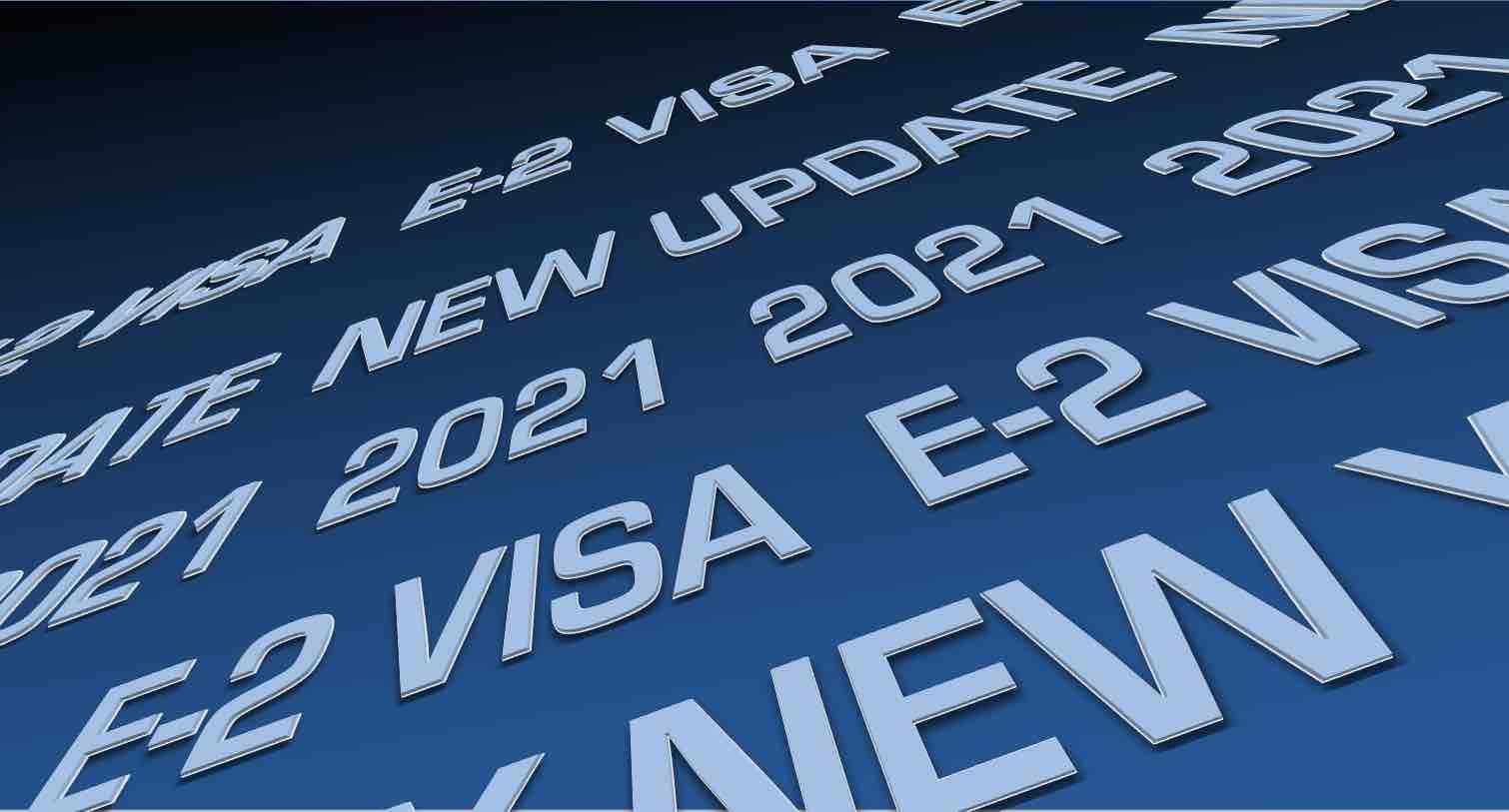 Visa E2 en 2021: asuntos nuevos y emergentes